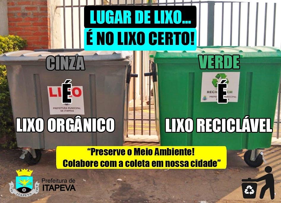 Cinza é lixo orgânico, Verde é reciclável