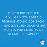 """Ministério Público divulga nota sobre o fechamento do comércio: """"Impossível ignorar as 209 mortes por Covid-19 na região de Itapeva"""""""