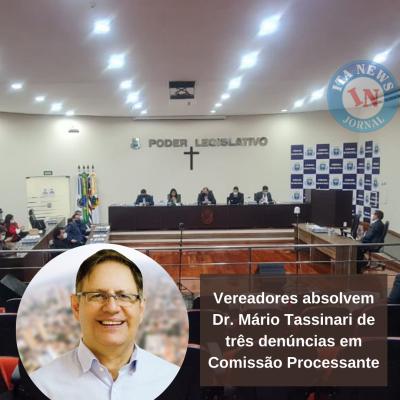 Vereadores absolvem Dr. Mário Tassinari de três denúncias em Comissão Processante