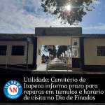Utilidade: Cemitério de Itapeva informa prazo para reparos em túmulos e horário de visita no Dia de Finados
